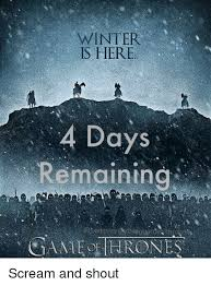 Scream And Shout Meme - winter is here 4 days remainine scream and shout meme on me me