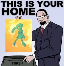 Meme Trash - this is your home now belongs in the trash bold and brash