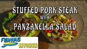 1 0 stuffed pork steak with panzanella salad fishing kitchen