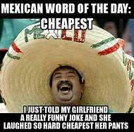 Memes Mexican - best 25 ideas about funny mexican memes find what you ll love