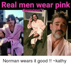Real Men Wear Pink Meme - real men wear pink onvixon7 norman wears it good kathy meme