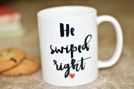 he swiped right coffee mug funny coffee mug the love mugs