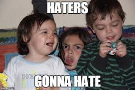 Haters Gonna Hate Meme Generator - inspirational haters gonna hate meme generator middle child