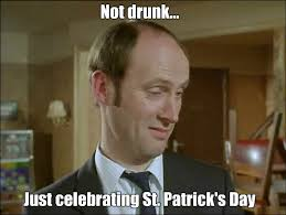 St Patricks Day Memes - it s a meme 32 st patrick s day edition patrick malahide an