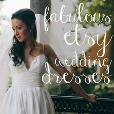 wedding dress daily fabulous etsy wedding dresses daily