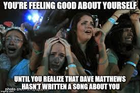 Dave Matthews Band Meme - dave matthews band imgflip