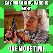 Easy Meme Generator - say marching band is easy one more time madea meme generator
