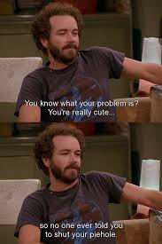 That 70s Show Meme - that 70s show hyde quotes that 70 s show pinterest funny