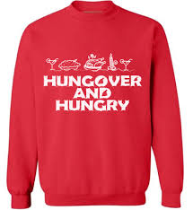 hungover and hungry sweatshirt thanksgiving sweater