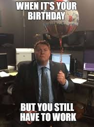 Co Worker Memes - happy birthday meme for co worker birthday best of the funny meme