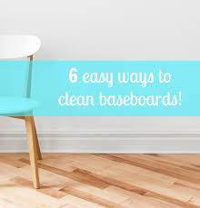 how tall should baseboards be weekend wipe down 6 easy u0026 some weird ways to clean baseboards