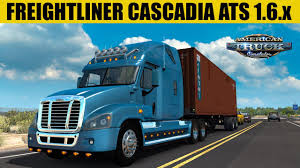 ats mods freightliner cascadia 1 6 x youtube