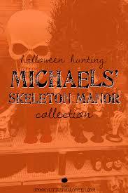 when is halloween 2017 halloween hunting michaels u0027 skeleton manor collection spooky
