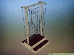 How To Build A Vertical Garden - 3 ways to build a vertical garden wikihow