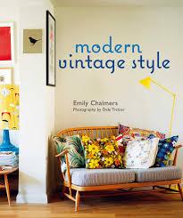Modern Vintage Style Emily Chalmers Debi Treloar Ali Hanan - Modern vintage interior design