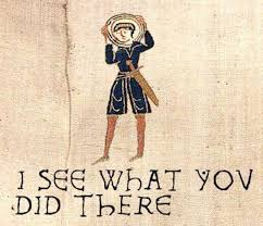 Bayeux Tapestry Meme - image 2954 tapestry meme and history memes