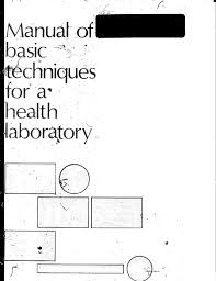 manual of basic techniques for a health laboratory by luis lara