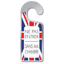 chambre en anglais plaque de porte ne pas entrer dans ma chambre drapeau anglais