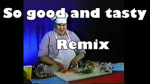 So Good Meme - so good and tasty remix compilation youtube