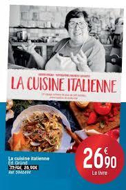 livre cuisine italienne carrefour promotion la cuisine italienne éd gründ produit