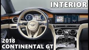 bentley 2018 bentley continental gt 2018 interior highlights youtube