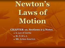 sections in law newton s laws of motion chapter 10 sections 2 5 notes i law of