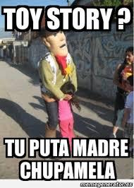 Memes De Toy Story - meme personalizado toy story tu puta madre chupamela 1321383