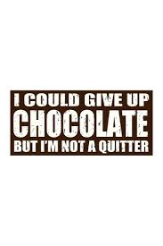 Silly Love Quote by Top 25 Best Chocolate Quotes Ideas On Pinterest Funny Chocolate