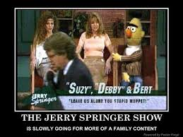 Jerry Springer Memes - jerry springer show gallery ebaum s world