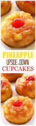 pineapple upside down cupcakes a mini version of your favorite