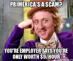 Scam Meme - primerica s a scam you re employer says you re only worth 9 hour