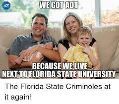 Florida State Memes - we gotadt adt memes because welive next to floridastateuniversity