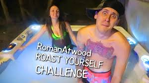 Challenge Romanatwood Romanatwood Roast Yourself Challenge