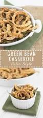 green beans recipe thanksgiving paleo style green bean casserole define fettle