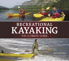recreational kayaking the ultimate guide ken whiting