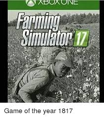 Farming Memes - farm simulator 17 game of the year 1817 meme on me me