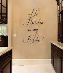 no bitchin in my kitchen funny quote vinyl wall decal sticker art no btchin in my kitchen funny quote vinyl wall decal sticker art