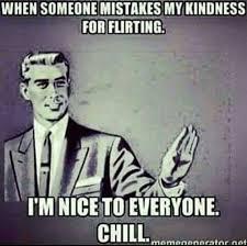 Stahp Meme - mistake kindness for flirting chill bitch joke serious stahp stop