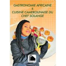recette de cuisine camerounaise gratuit gastronomie africaine et cuisine camerounaise du chef solange