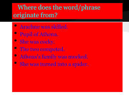 where does the word phrase originate from arachne was skilled