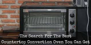 What Is The Best Convection Toaster Oven To Buy Best Countertop Convection Oven Reviews 2017 Top 5 Recommended