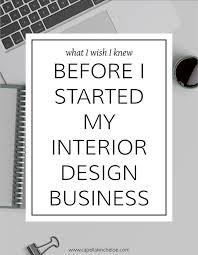 starting an interior design business what to know before you start an interior design business interior