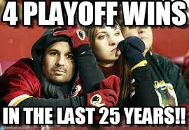 Redskins Meme - 4 playoff wins redskins meme on memegen