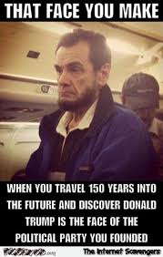 abraham lincoln travels 150 years into the future funny meme pmslweb