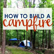 going camping easy way to build a campfire video tutorial