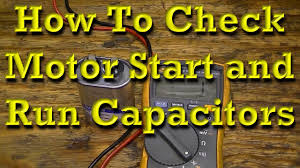 how to check motor start and motor run capacitors youtube