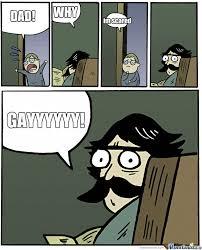 Gayyyy Meme - gayyyy by johnclyde meme center