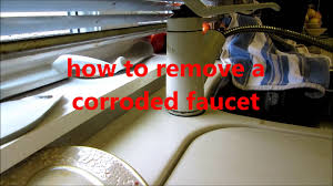 removing faucet from kitchen sink plumbing how to remove a corroded kitchen sink faucet youtube