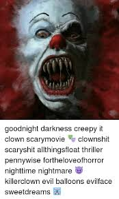 Scary Goodnight Meme - goodnight darkness creepy it clown scarymovie clownshit scaryshit