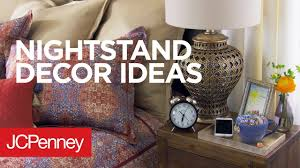 Jcp Home Decor Nightstand Decor Ideas Jcpenney Youtube